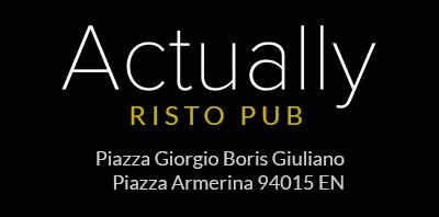 Actually Risto Pub - Piazza Armerina EN
